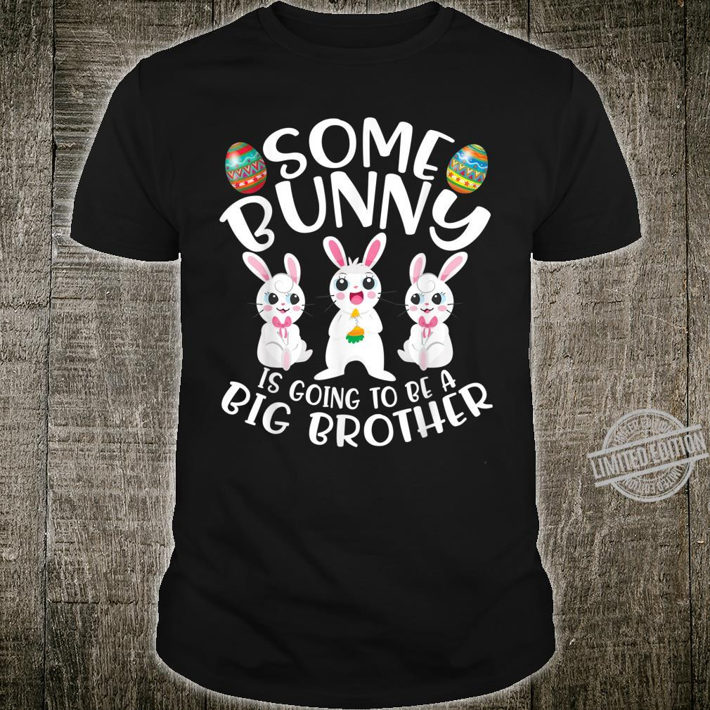 Some Bunny Is Going To Be A Big Brother Easter Shirt