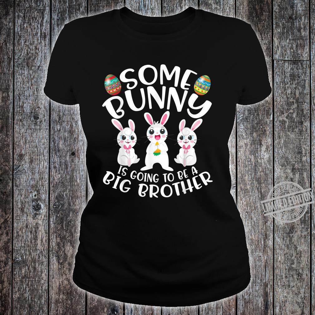 Some Bunny Is Going To Be A Big Brother Easter Shirt ladies tee