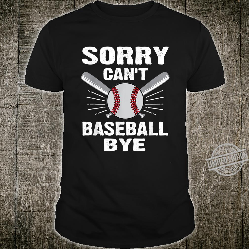 Sorry Can't Baseball Bye Sport Shirt