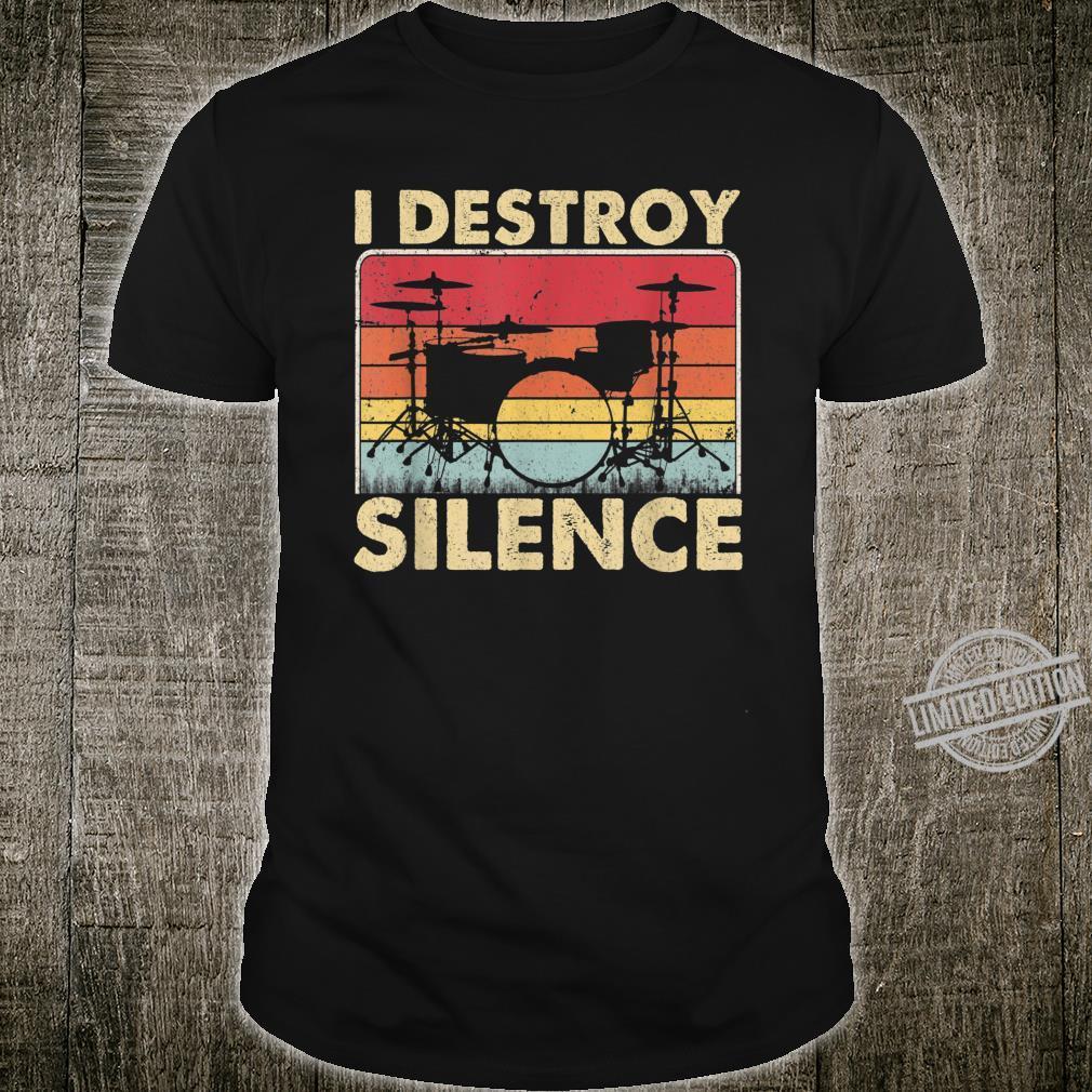 Vintage I Destroy Silence Drums Drummer Shirt