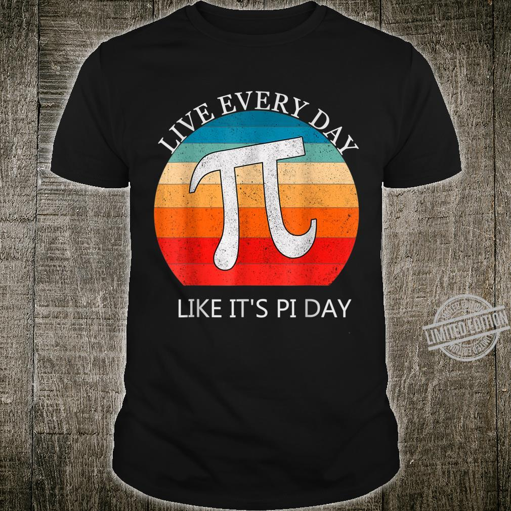 Vintage Pi Day shirt Live Every Day Like it's Pi Day Shirt