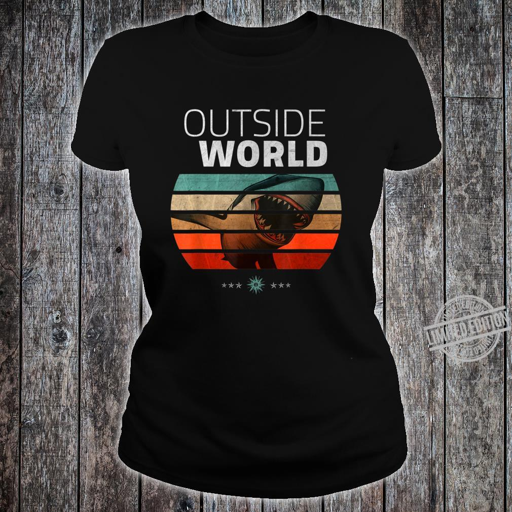 Vintage Shark Outside World And Shirt ladies tee