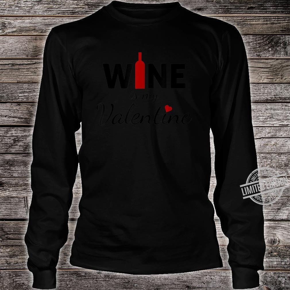 Wine Is My Valentine Valentines Day Shirt long sleeved