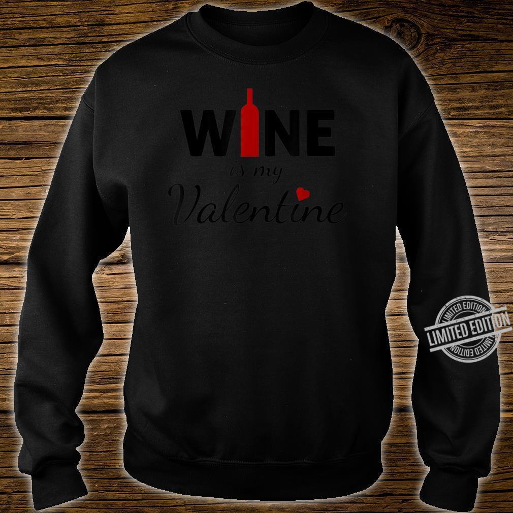 Wine Is My Valentine Valentines Day Shirt sweater