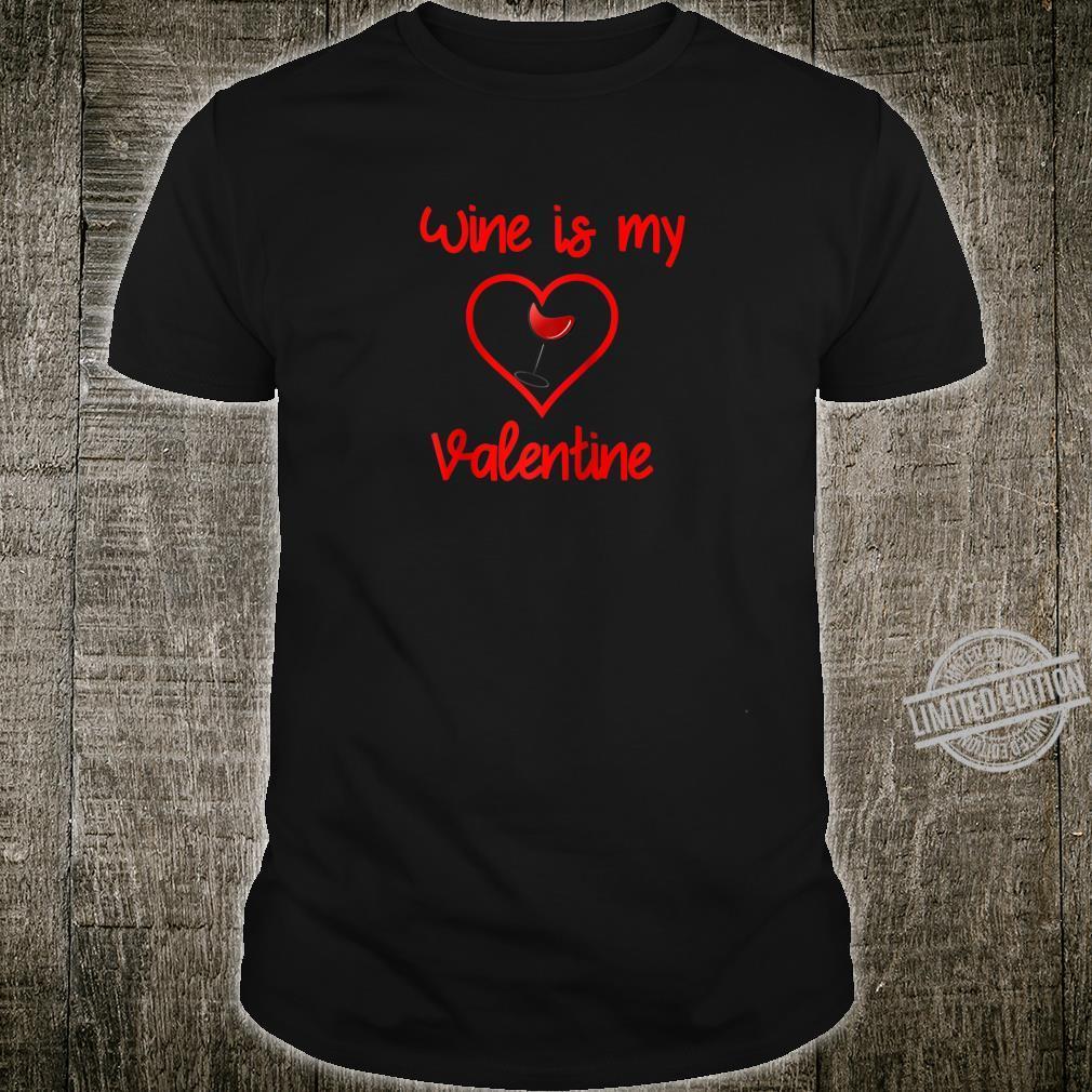 Wine Is My Valentine Valentine's Day Shirt
