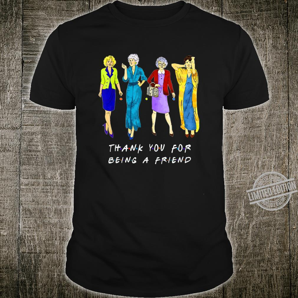 Womans Thank You For Being A Friend Mother's Day Shirt