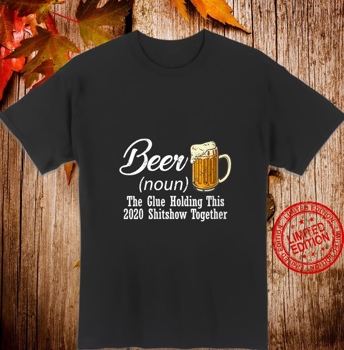 Womens Beer Bourbon The Glue Holding This 2020 Shitshow Together Shirt