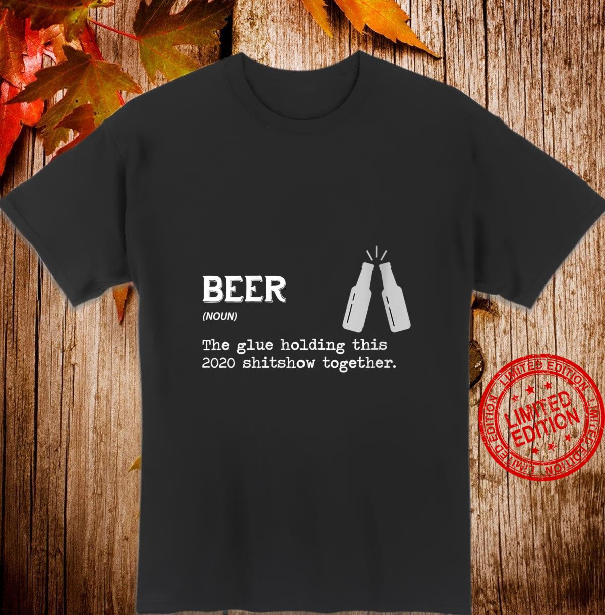 Womens Beer Noun The Glue Holding This 2020 Shitshow Together Shirt