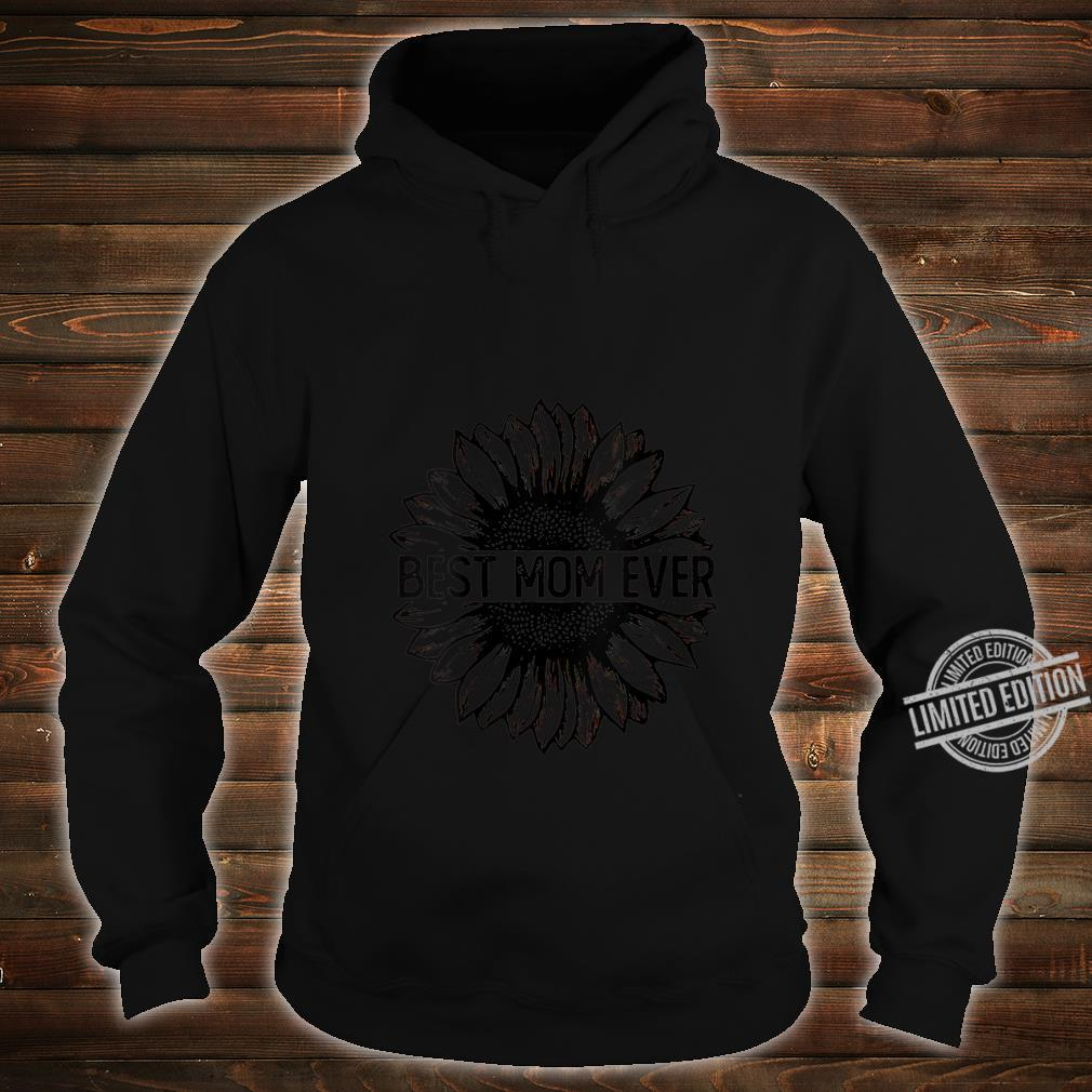 Womens Best Mom Ever Sunflower Shirt hoodie