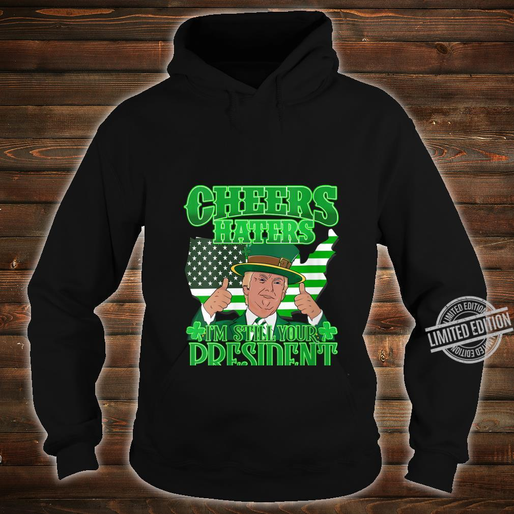 Womens Best Trump St. Patrick's Day Cheers Haters Still President Shirt hoodie
